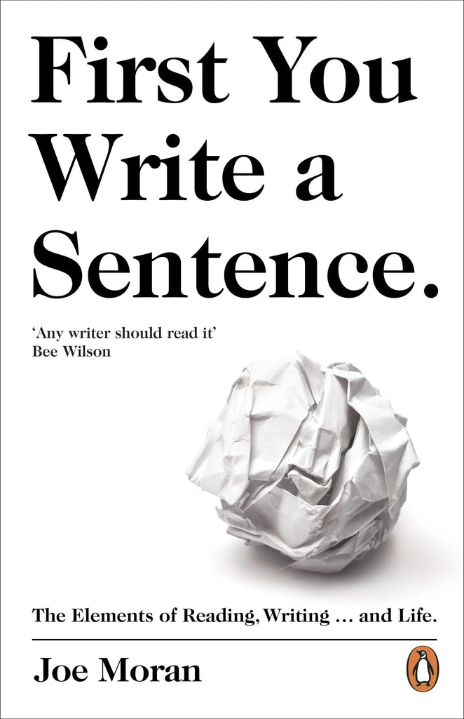 First You Write a Sentence by Joe Moran