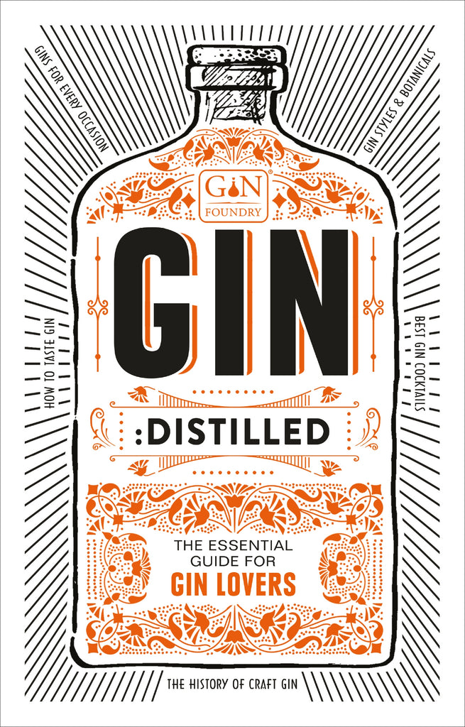 Gin: Distilled : The Essential Guide for Gin Lovers