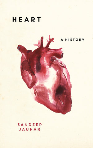 Heart: A History by Sandeep Jauhar