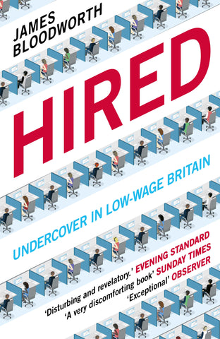 Hired: Undercover in Low-Wage Britain by James Bloodworth