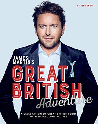James Martin's Great British Adventure by James Martin
