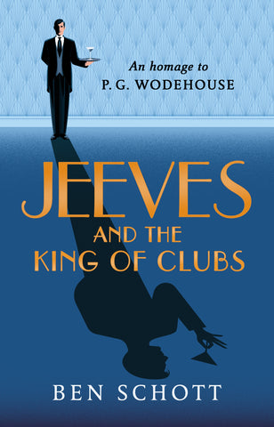 Jeeves & the King of Clubs by Ben Schott