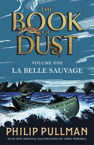 The Book of Dust Vol I: La Belle Sauvage by Philip Pullman
