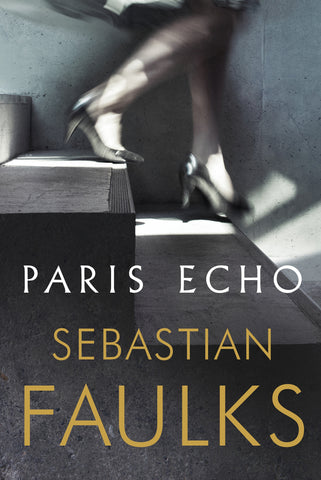 Paris Echo by Sebastian Faulks