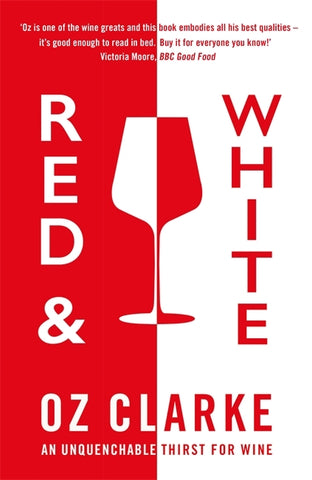 Red & White : An unquenchable thirst for wine by Oz Clarke