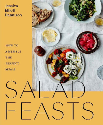 Salad Feasts by Jessica Elliott Dennison