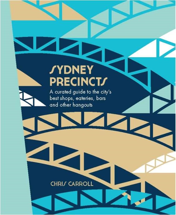 Sydney Precincts by Chris Carroll