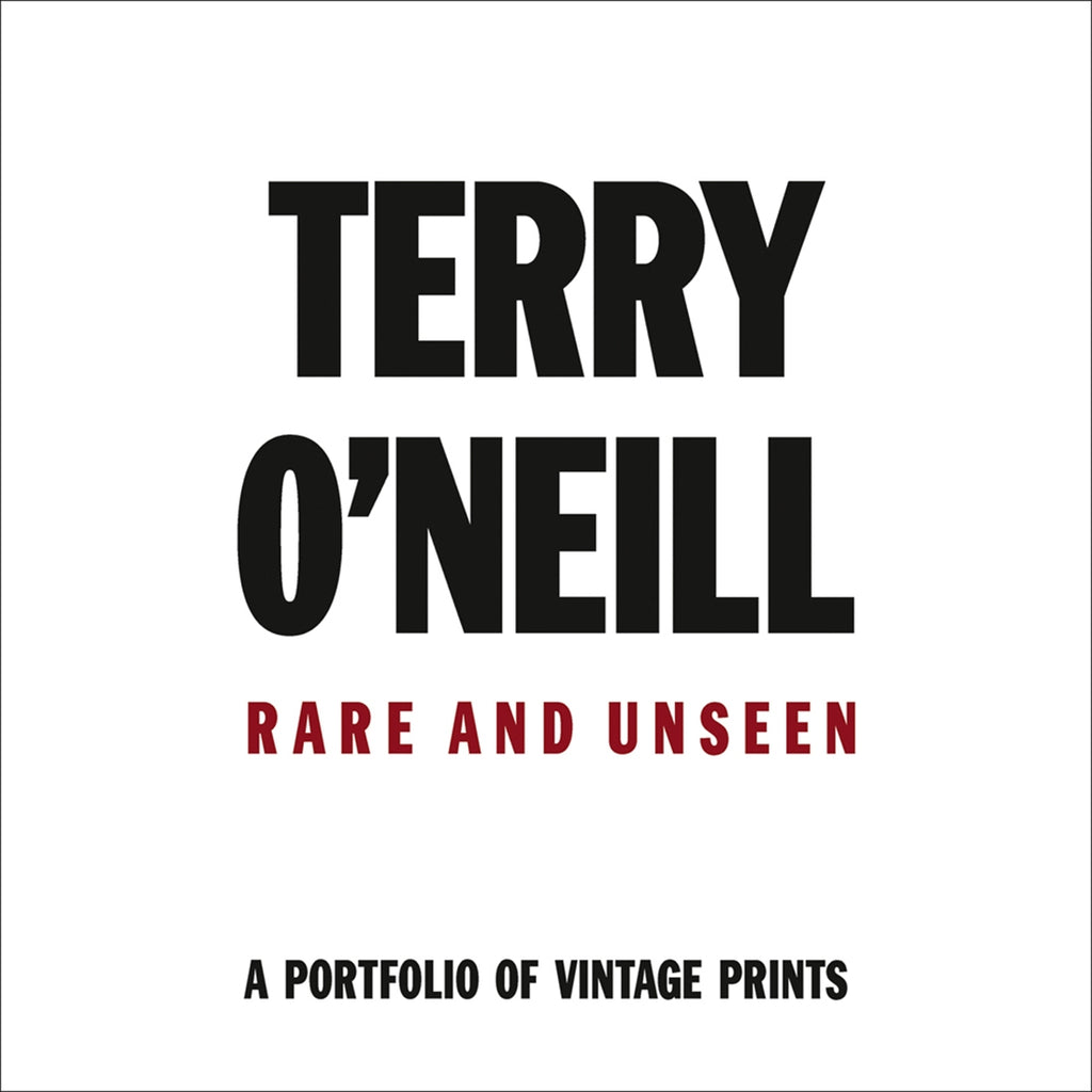 Terry O'Neill : Rare & Unseen by Terry O'Neill