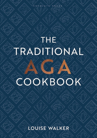 The Traditional Aga Cookbook by Louise Walker