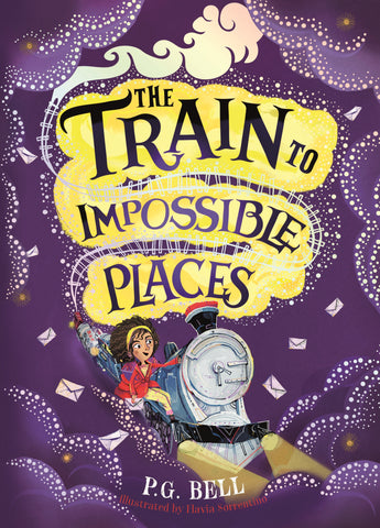 The Train to Impossible Places by P.G. Bell