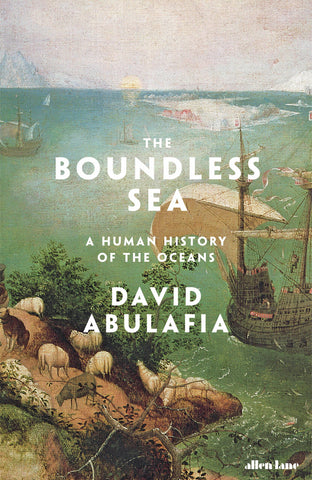 The Boundless Sea by David Abulafia