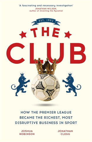The Club by Joshua Robinson and Jonathan Clegg