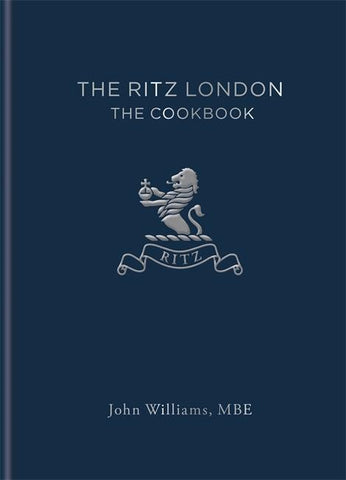 The Ritz London: The Cookbook by John Williams