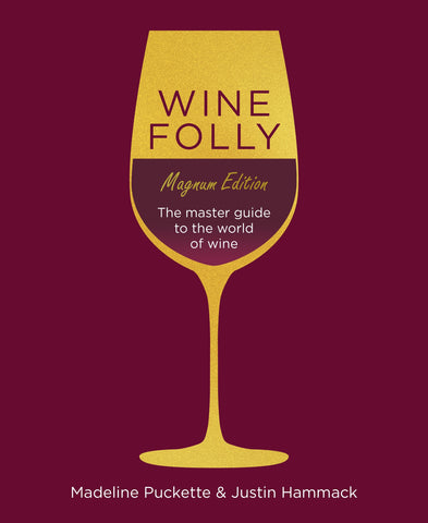 Wine Folly: Magnum Edition by Madeline Puckette & Justin Hammack