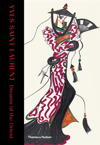 Yves Saint Laurent: Dreams of the Orient by Aurelie Samuel