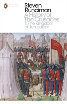 A History of the Crusades 2 by Steven Runciman