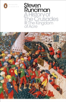 A History of the Crusades 3 by Steven Runciman