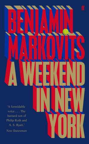 A Weekend in New York by Benjamin Markovits
