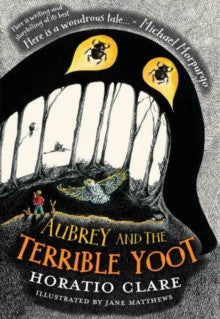 Aubrey and the Terrible Yoot by Horatio Clare