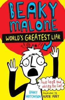 The Beaky Malone: The World's Greatest Liar by Barry Hutchison