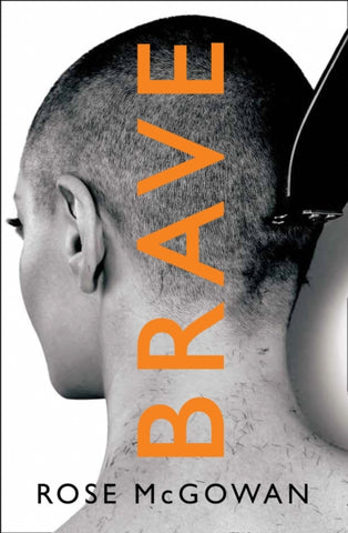 Brave by Rose McGowan