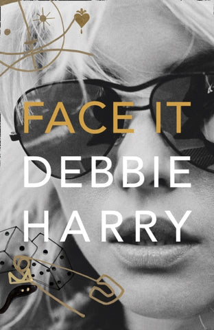 Face It: A Memoir by Debbie Harry