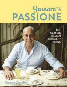 Gennaro's Passione: The Classic Italian Cookery Book  by Gennaro Contaldo