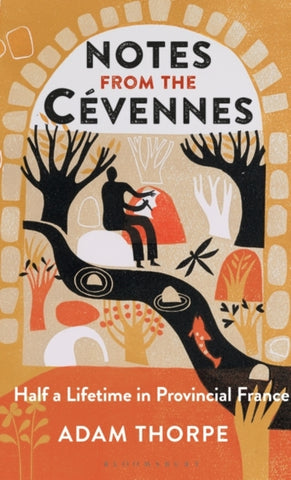 Notes from the Cevennes: Half a Lifetime in Provincial France by Adam Thorpe