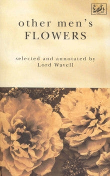 Other Men's Flowers by A.P. Wavell
