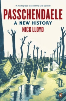 Passchendaele : A New History by Nick Lloyd