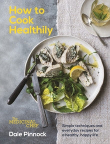 How to Cook Healthily by Dale Pinnock