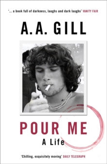 Pour Me by AA Gill - RE-PRINT IN PROGRESS