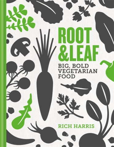 Root & Leaf: Big, bold vegetarian food by Rich Harris