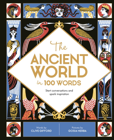 The Ancient World in 100 Words by Clive Gifford