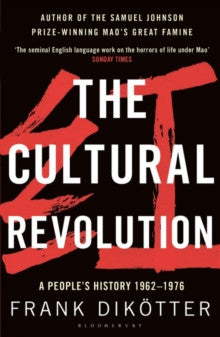 The Cultural Revolution by Frank Dikotter