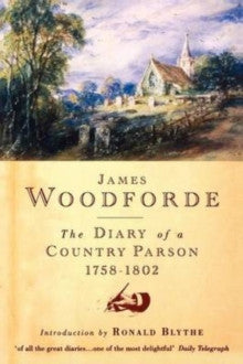 The Diary of a Country Parson by James Woodforde