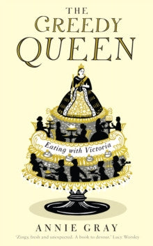 The Greedy Queen by Annie Gray