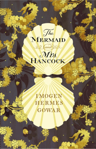 The Mermaid and Mrs Hancock by Imogen Hermes Gowar