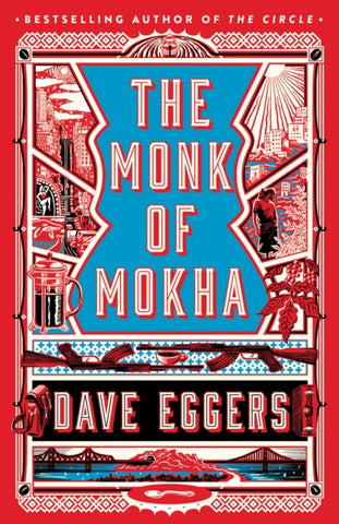 The Monk of Mokha by Dave Eggers