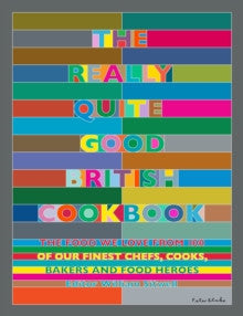 The Really Quite Good British Cookbook, edited by William Sitwell