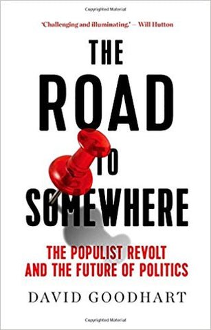 The Road to Somewhere by David Goodhart