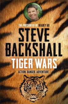 Tiger Wars by Steve Backshall