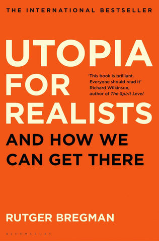 Utopia for Realists : And How We Can Get There