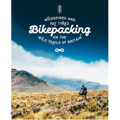 Bike packing on The Wild Trails of Britain