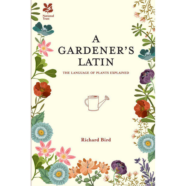 Richard Bird - A Gardener's Latin