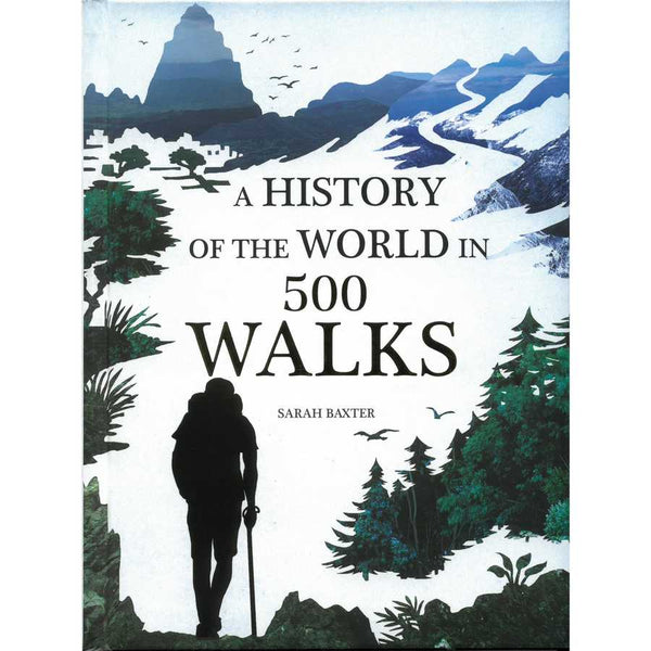 A History Of The World In 500 Walks by Sarah Baxter front