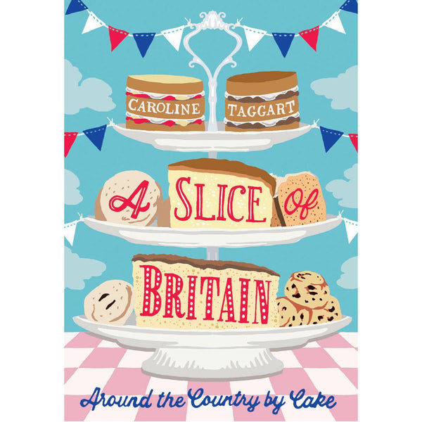 Caroline Taggart - A Slice Of Britain book front cover