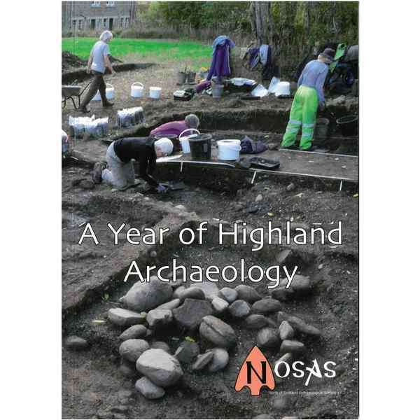 A Year Of Highland Archaeology front cover