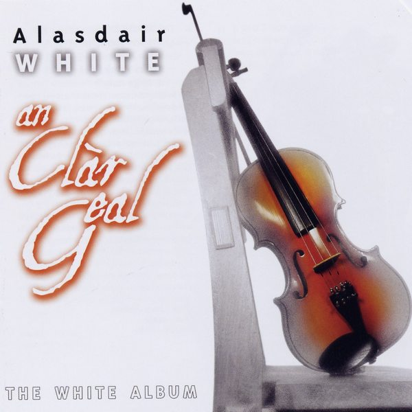 Alasdair White - An Clar Geal (The White Album) COMD2099