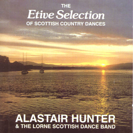 Alastair Hunter & The Lorne Scottish Dance Band - The Etive Selection Of Scottish Country Dances DACD0022